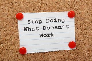 Bigstock-Stop-Doing-What-Doesn-t-Work-52434685